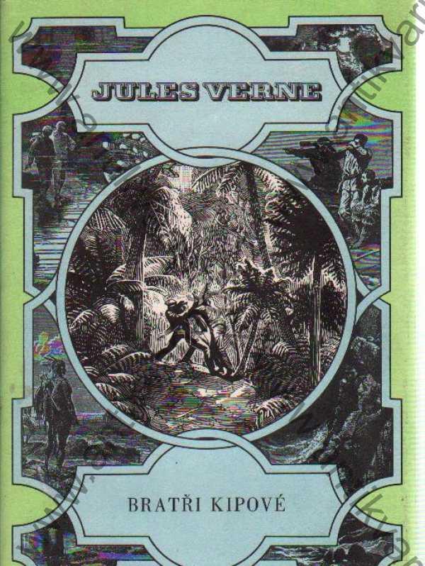 Jules Verne - Bratři Kippové