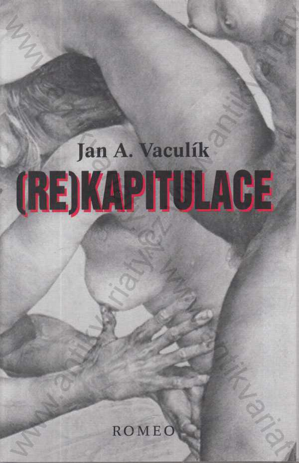 Jan A. Vaculík - (Re)kapitulace