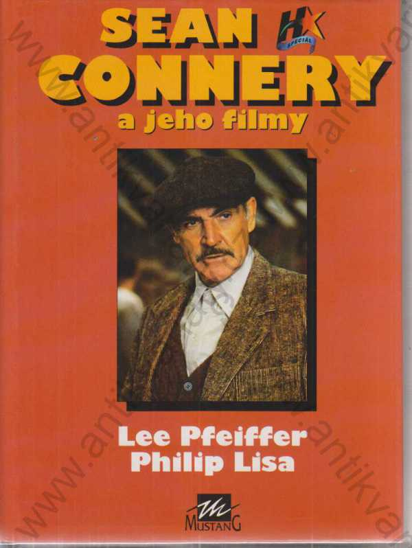 Lee Pfeiffer, Philip Lisa - Sean Connery a jeho filmy