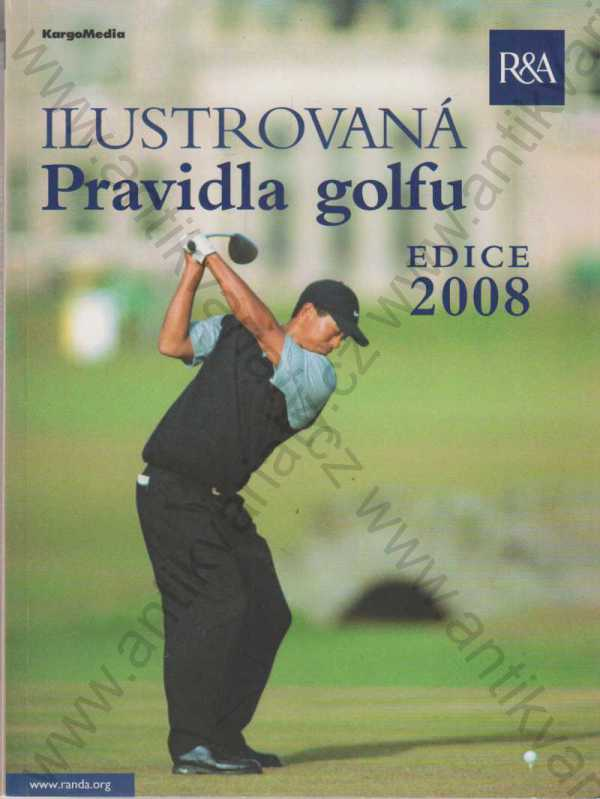 The Royal and Ancient Golf Club of St. Andrews - Ilustrovaná pravidla golfu