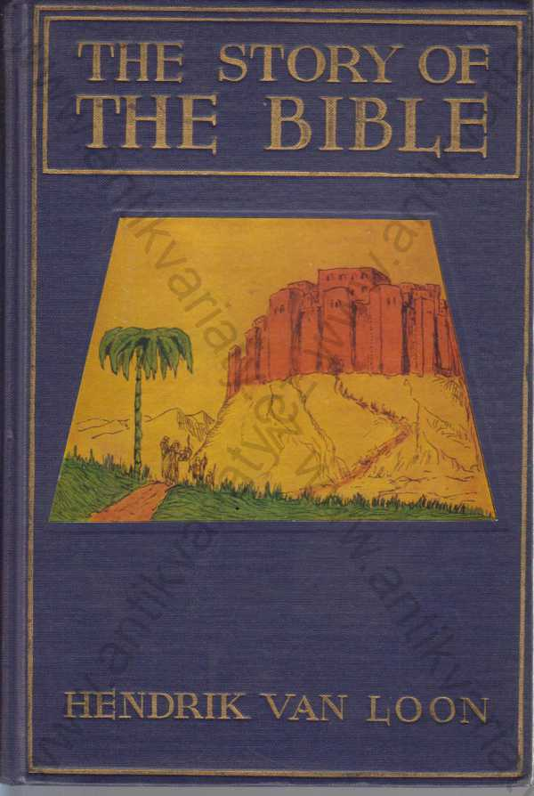 Hendrik van Loon - The Story of the Bible