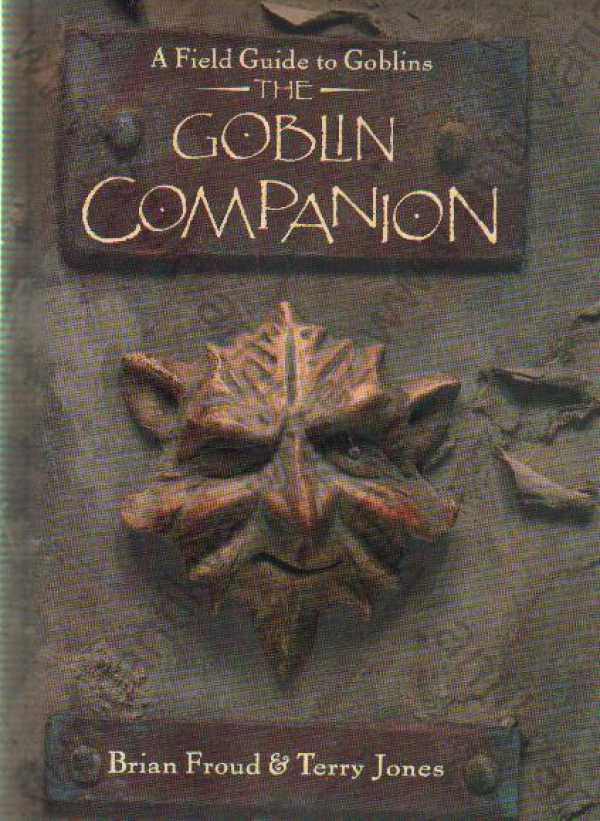 Brian Froud a Terry Jones - The Goblin Companion