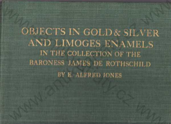 E. Alfred Jones - Objects in Gold a Silver and Limoges enamels in the collection of the baroness James de Rothschild
