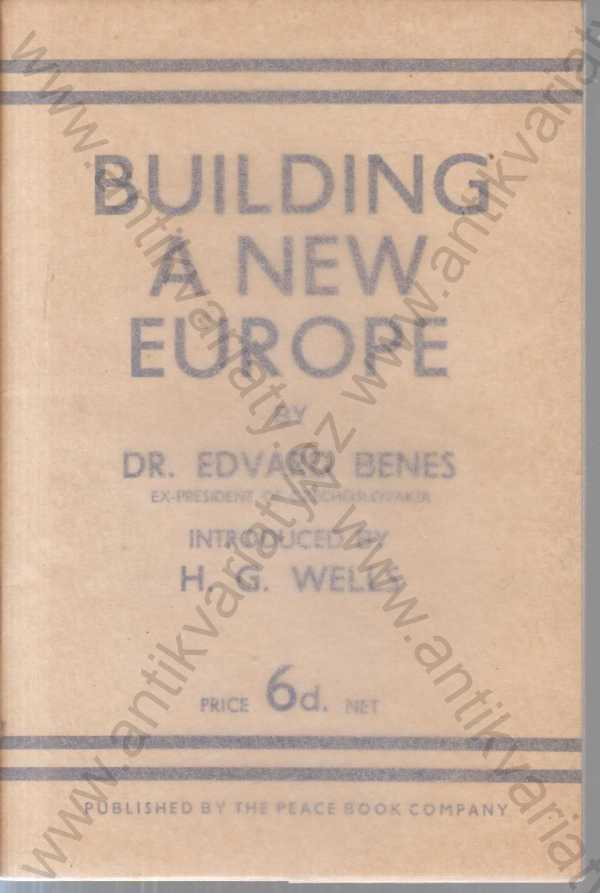 Edvard Beneš - Building a new Europe