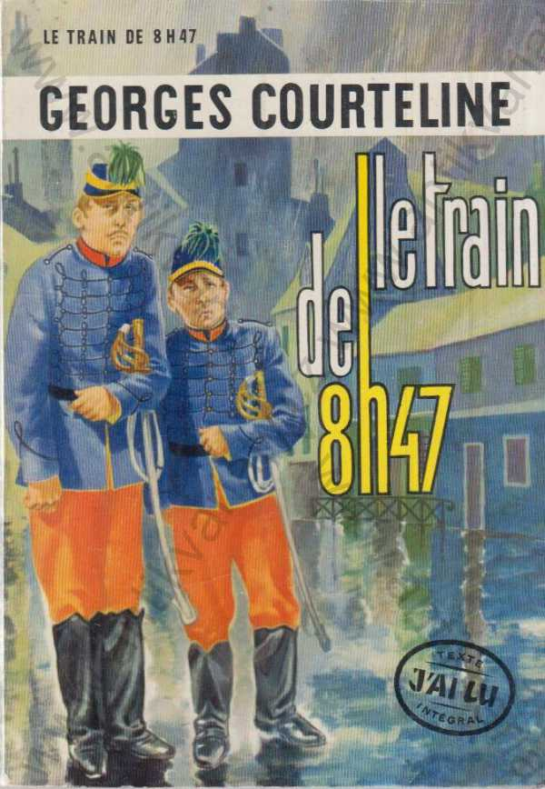 Georges Courteline - Le train de 8 h 47 Georges Courteline 1957