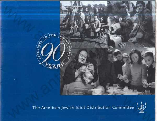 - The American Jewish Joint Distribution Committee 90 Years