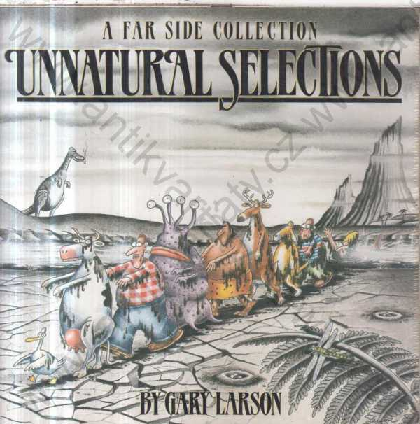 Gary Larson - Unnatural Selections: A Farside Collection