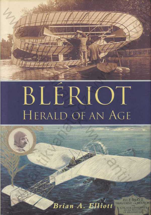Brian A. Elliot - Blériot - Herald of an Age