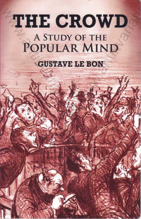 A Study of the Popular Mind - The Crowd