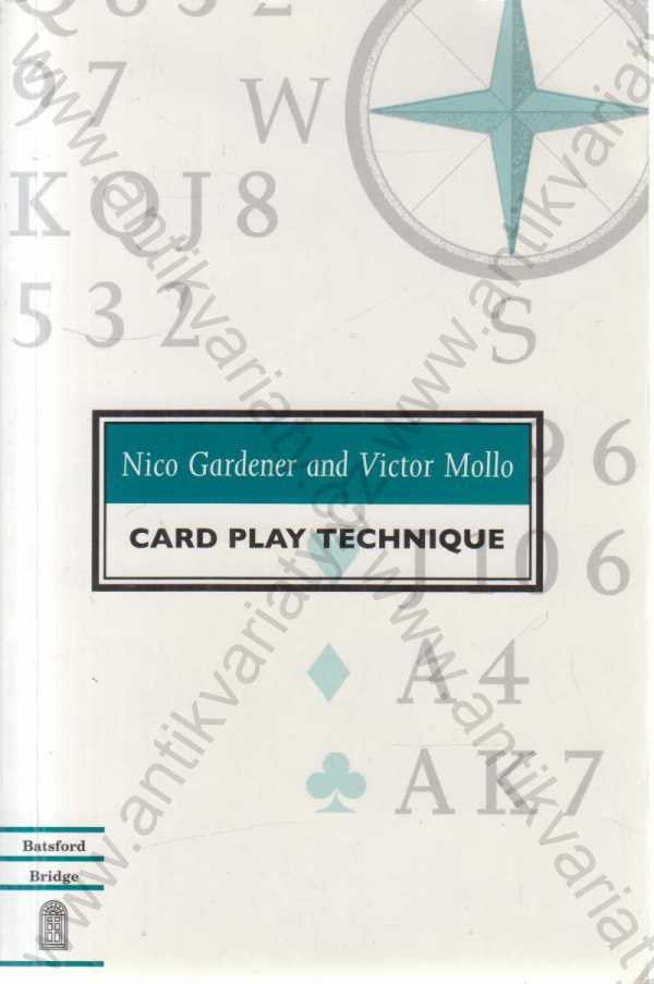 Nico Gardener, Victor Mollo - Card Play Technique: or The Art of being Lucky