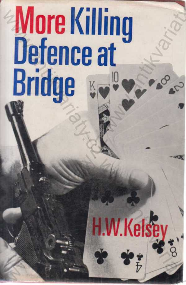 H. W. Kelsey - More Killing Defence at Bridge