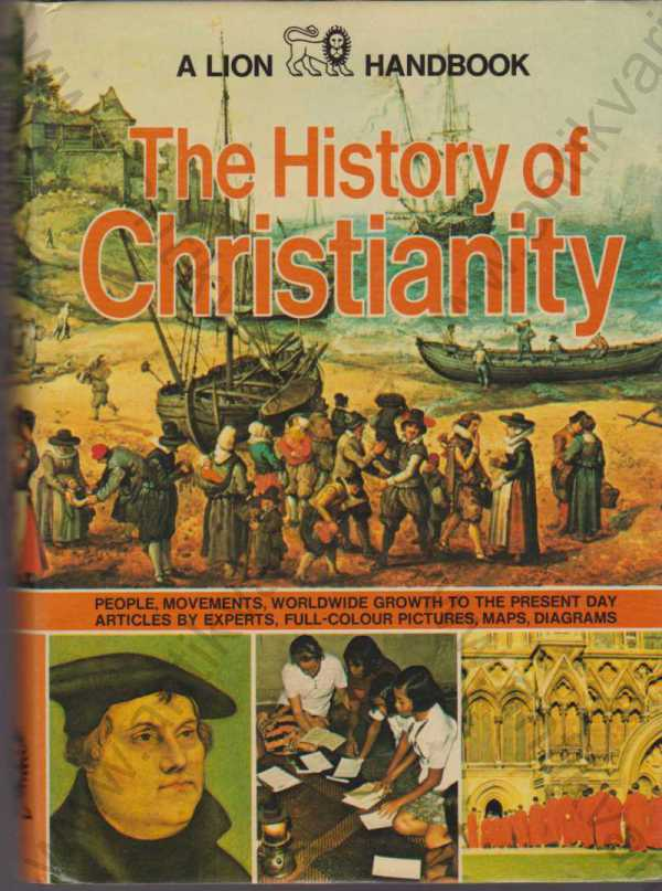 organizing editor Tim Dowley - The History of Christianity