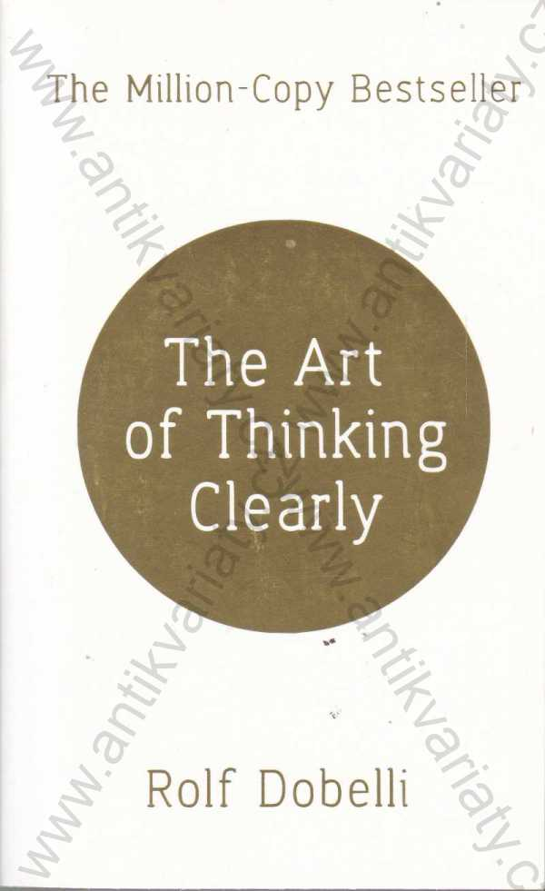 Rolf Dobelli - The Art of Thinking Clearly