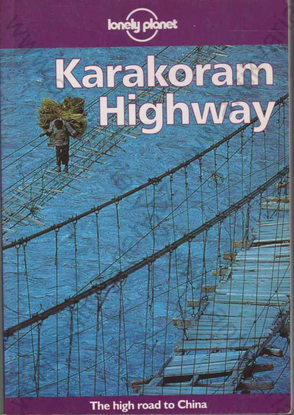 John King, Bradley Mayhew - Karakoram Highway