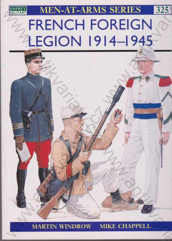 Martin Windrow - French Foreign Legion 1914?1945