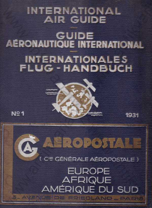 - International Air Guide/ Guide Aéronautique International/ Internationales Flug-handbuch