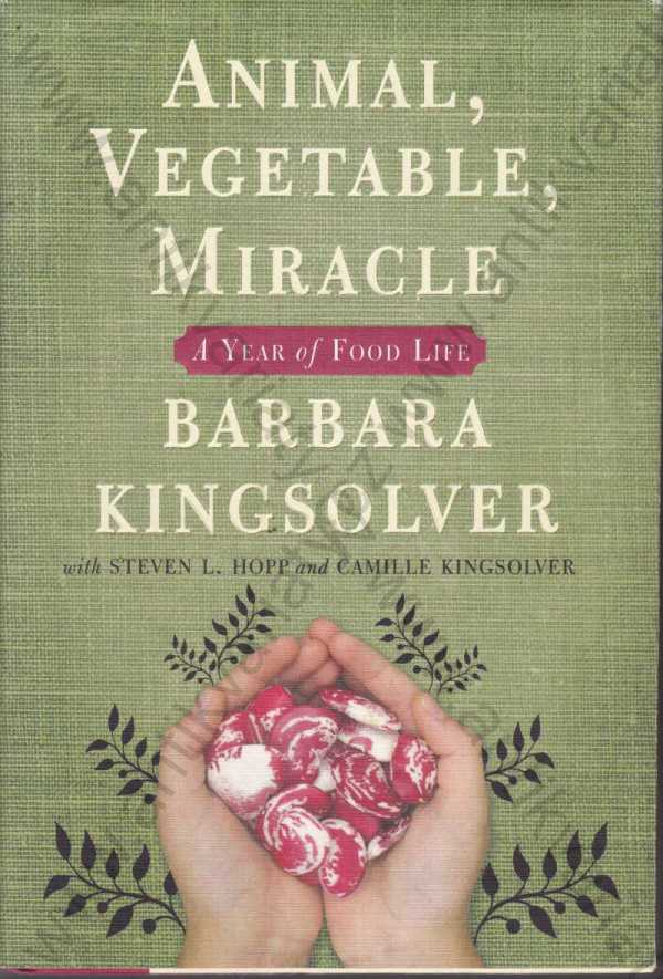 Barbara Kingslover - Animal, Vegetable, Miracle