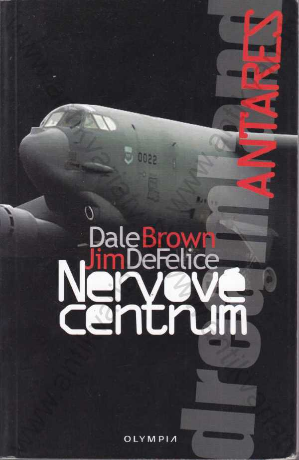 Dale Brown, Jim DeFelice - Nervové centrum