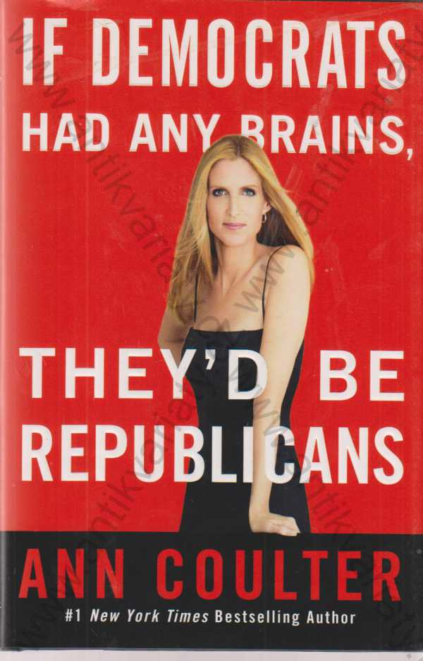 Ann Coulter - If democrats had any brains, they´d ne republicans