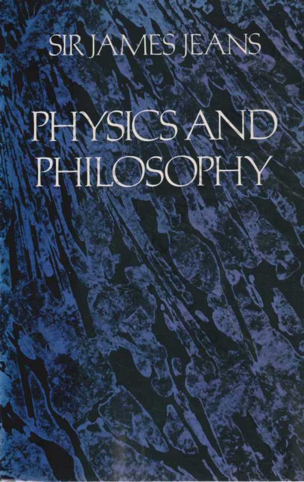 Sir James Jeans - Physics and Philosophy