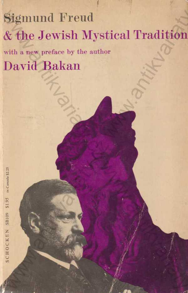 with a new preface by the author David Bakan - Sigmund Freud & the Jewish Mystical Tradition